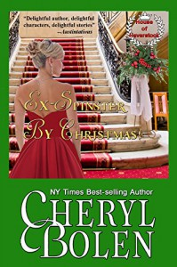 Ex-Spinster by Christmas: House of Haverstock, Book 4 - Cheryl Bolen