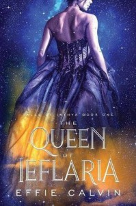 The Queen of Ieflaria (Tales of Inthya #1) - Effie Calvin