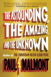 The Astounding, the Amazing, and the Unknown: A Novel - Paul Malmont