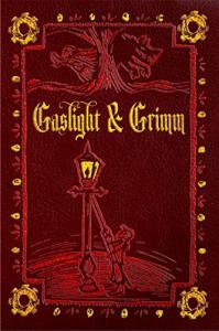 Gaslight & Grimm: Steampunk Faerie Tales - Jody Lynn Nye, Gail Z. Martin, Danielle Ackley-McPhail