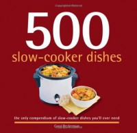 500 Slow-Cooker Dishes (500 Cooking (Sellers)) (500 Series Cookbooks) - Carol Beckerman