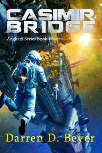Casimir Bridge (Anghazi Series) (Volume 1) - Darren Beyer
