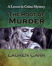 The Root of Murder - Lauren Carr
