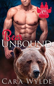 Bear Unbound: A BBW Bear-Shifter Romance (With 2 Bonus Books!) (Shift Your Fate Book 1) - Cara Wylde