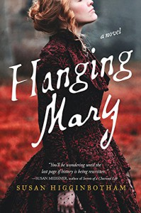 Hanging Mary: A Novel - Susan Higginbotham