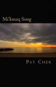 Mi'kmaq Song - Pat  Cher