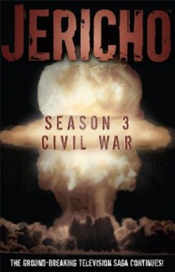 Jericho: Season Three Civil War - Robert Levine, Jason M. Burns, Matt Merhoff, Dan Shotz, Alejandro F. Giraldo