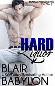 Hard Liquor: Runaway Billionaires: Arthur Duet #2 - Blair Babylon
