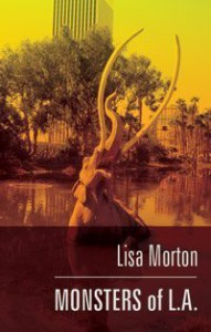 Monsters of L.A. - Lisa Morton
