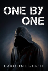 One by One They Disappear (A Dark Psychological Horror) - Caroline Gebbie