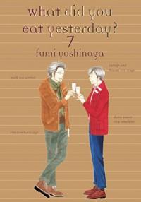 What Did You Eat Yesterday?, Vol. 7 - Fumi Yoshinaga