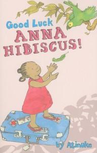 Good Luck, Anna Hibiscus! - Atinuke