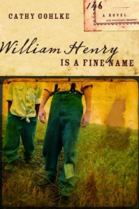 William Henry is a Fine Name (Civil War Series #1) - Cathy Gohlke