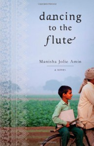 Dancing to the Flute: A Novel - Manisha Jolie Amin