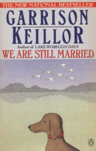 We Are Still Married - Garrison Keillor