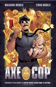 Axe Cop: Volume One - Malachai Nicolle, Ethan Nicolle