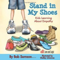 Stand in My Shoes: Kids Learning about Empathy - Bob Sornson