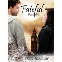 Fateful (Fateful, #1) - Cheri Schmidt