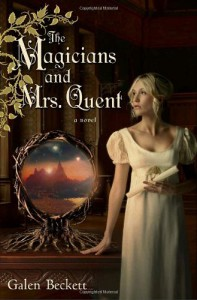 The Magicians and Mrs. Quent - Galen Beckett