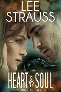 Heart & Soul: a contemporary romantic suspense (The Minstrel Series Book 3) - Lee Strauss