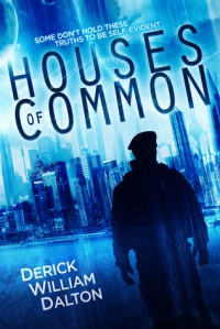 Houses of Common - Derick William Dalton