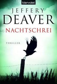 Nachtschrei - Jeffery Deaver, Thomas Haufschild