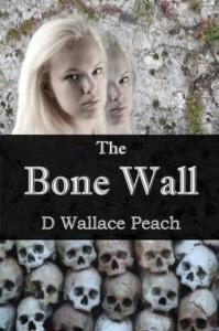 The Bone Wall - D. Wallace Peach