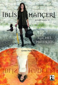 İblis Hançeri (Acemi Cadı 2) - Rachel Hawkins, Feyza Altay