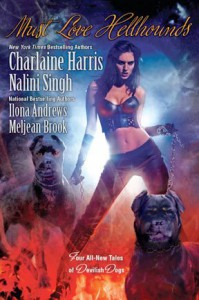 Must Love Hellhounds - Charlaine Harris, Ilona Andrews, Nalini Singh,  Meljean Brook