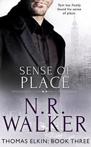 Sense of Place (Thomas Elkin Book 3) - N.R. Walker