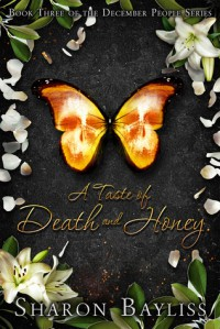 A Taste of Death and Honey - Sharon Bayliss