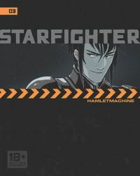 Starfighter Chapter 3 - Hamlet Machine