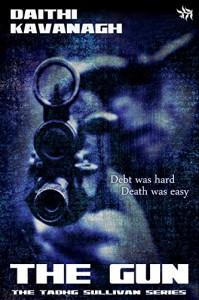 The Gun (The Tadhg Sullivan Series, book 1) - Daithi Kavanagh