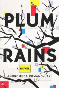 Plum Rains: A Novel - Andromeda Romano-Lax