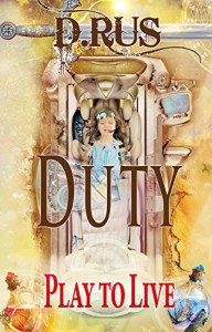 The Duty (Play to Live: Book # 3) - D. Rus