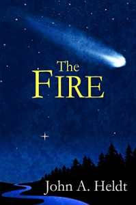 The Fire (Northwest Passage Book 4) - John A. Heldt