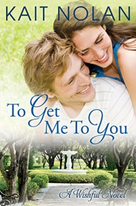 To Get Me To You: A Small Town Southern Romance (Wishful Romance Book 1) - The Forge Book Finishing, Kait Nolan