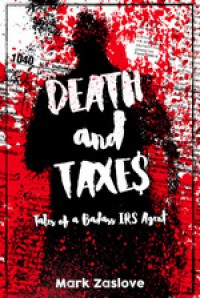 Death and Taxes - Mark David Zaslove