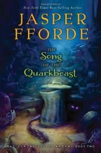 The Song of the Quarkbeast: The Chronicles of Kazam, Book 2 by Fforde, Jasper (2013) Hardcover - Jasper Fforde
