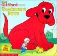 Clifford's Teacher's Pets - Norman Bridwell