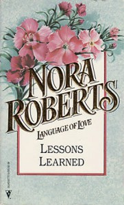 Lessons Learned ( Silhouette Language of Love #25) - Nora Roberts
