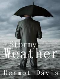 Stormy Weather - Dermot Davis