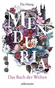 Menduria: Das Buch der Welten - Ela Mang
