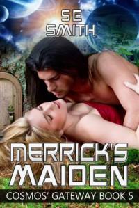 Merrick's Maiden - S.E.  Smith