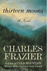 Thirteen Moons - Charles Frazier