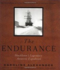 The Endurance: Shackleton's Legendary Antarctic Expedition - Caroline Alexander