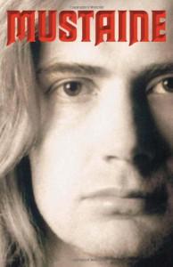 Mustaine: A Heavy Metal Memoir - Dave Mustaine, Joe Layden