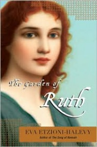 The Garden of Ruth - Eva Etzioni-Halevy