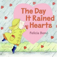 The Day It Rained Hearts - Felicia Bond