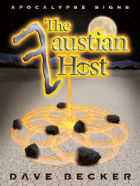 The Faustian Host (Apocalypse Signs, #1) - Dave  Becker